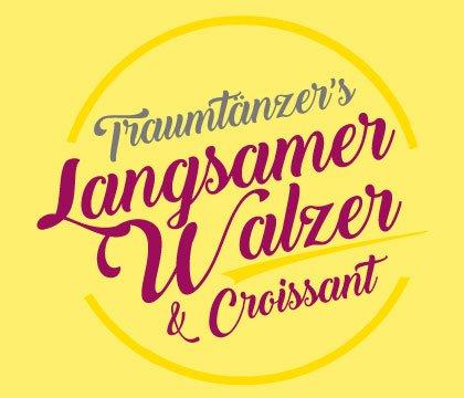 Langsamer Walzer & Croissant